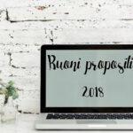 Buoni propositi 2018: blog, libri e crescita personale